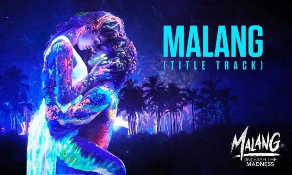 Malang Title Song Lyrics - Malang
