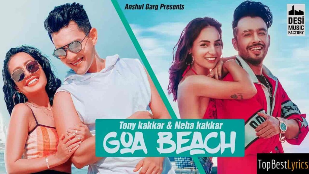 GOA BEACH LYRICS - NEHA KAKKAR & TONY KAKKAR