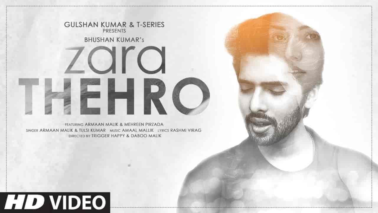 ZARA THEHRO LYRICS - Armaan Malik & Tulsi Kumar
