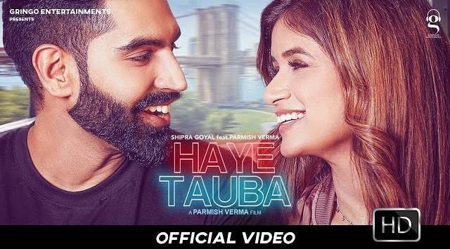 HAYE TAUBA LYRICS - Parmish Verma Ft. Shipra Goyal