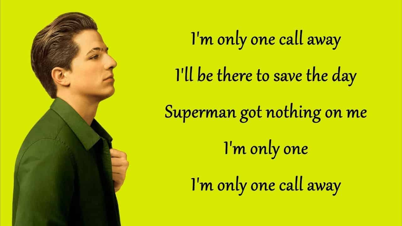 I AM ONLY ONE CALL AWAY LYRICS - Charlie Puth