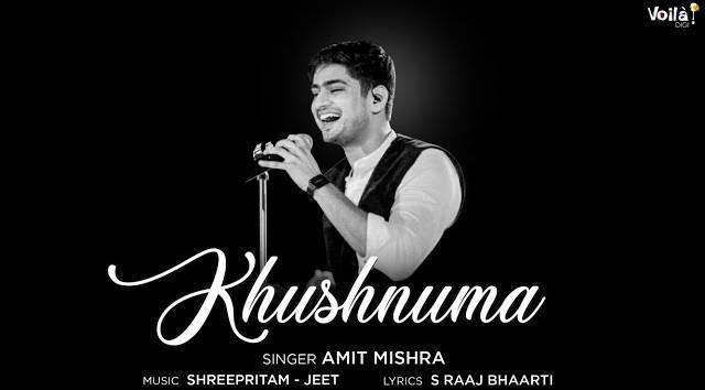 KHUSHNUMA LYRICS - Amit Mishra