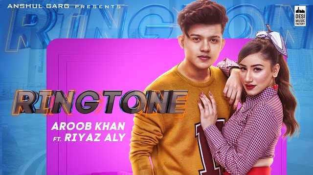 Ringtone Lyrics in English - Aroob Khan Ft. Riyaz Aly