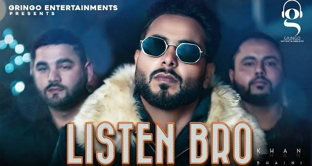 LISTEN BRO LYRICS - Khan Bhaini