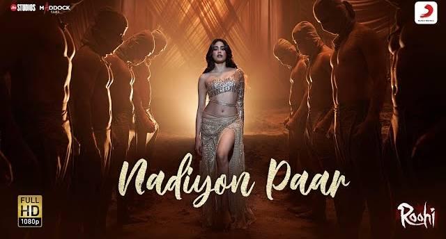 NADIYON PAAR LYRICS - Roohi